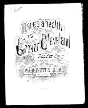 Here's a health to Grover Cleveland [sheet music]