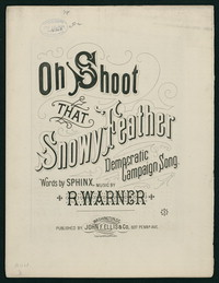 Oh Shoot that Snowy Feather: Democratic Campaign Song. [Sheet music]