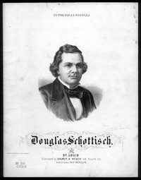 Douglass (sic) schottisch [sheet music]