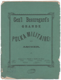 Genl. Beauregard's grand polka militaire [sheet music]