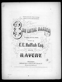 Our loyal banner [sheet music]