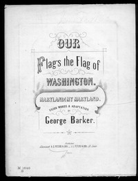 Our flag's the flag of Washington (Maryland! my Maryland) [sheet music]