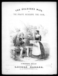 The Soldier's wife, or The Brave deserve the fair [sheet music]