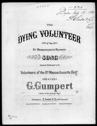 The Dying volunteer [sheet music]