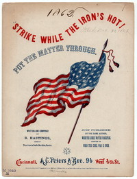 Strike while the iron's hot, put the matter through [sheet music]