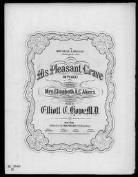 His pleasant grave [sheet music]