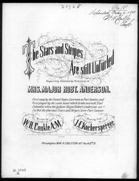 The Stars and stripes are still unfurled [sheet music]
