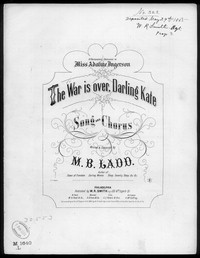 The War is over darling Kate [sheet music]