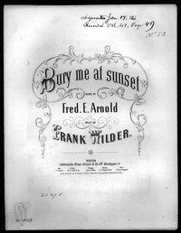 Bury me at sunset, (a soldier's last request) [sheet music]