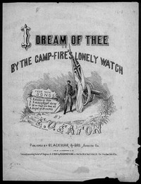 By the camp-fire's lonely watch, or I dream of thee! [sheet music]