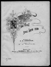 Now that you love me! [sheet music]