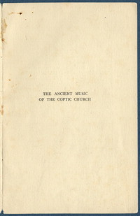 The Ancient Music of the Coptic Church: A lecture delivered at the University Church, Oxford, on May 21, 1931.. [brochure]