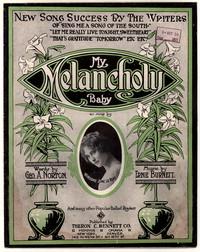 My melancholy baby [sheet music]