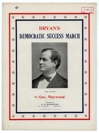 Bryan's democratic success march [sheet music]