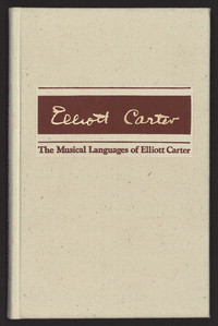 The musical languages of Elliott Carter [bibliography]
