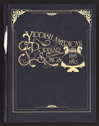 Yiddish American popular songs, 1895 to 1950: a catalog based on the Lawrence Marwick roster of copyright entries. [print]