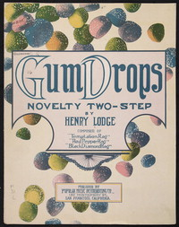 Gum drops [sheet music]