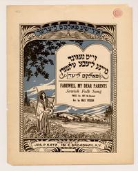 Farewell my dear parents: Jewish folk song. [sheet music]