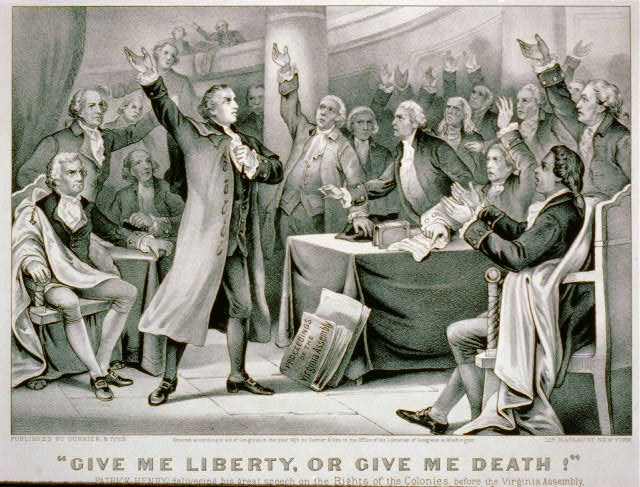 """Give me liberty, or give me death!"" Patrick Henry"