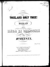 Thee! And only thee! Ballad [from] Linda di Chamounix