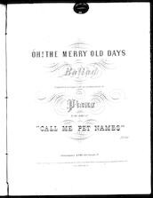 Oh! The merry old days, ballad