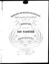 Deem not the maiden heartless = Quel quardo il cavaliere from Don Pasquale