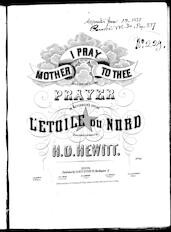 Mother I pray to thee, prayer [from] the opera L'etoile du Nord