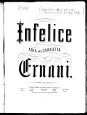Infelice, aria and cabaletta in Ernani