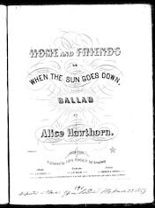 Home and friends, or, When the sun goes down, ballad