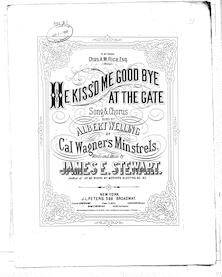 He kiss'd me good-bye at the gate