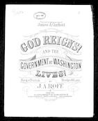 God reigns! And the government at Washington lives!