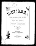 Golden years no. 2; or, Golden years have come and gone