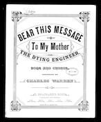 Bear this message to my mother; or, The Dying engineer
