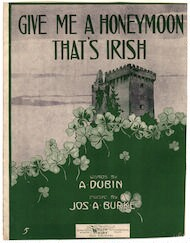 Give me a honeymoon that's Irish