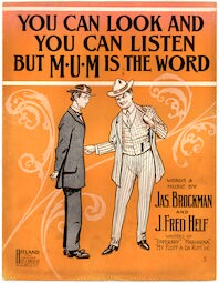 You can look and you can listen but mum is the wor