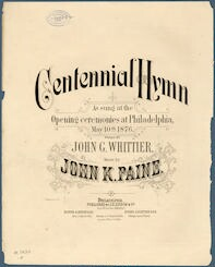 Centennial hymn : as sung at the opening ceremonies at Philadelphia, May 10th, 1876