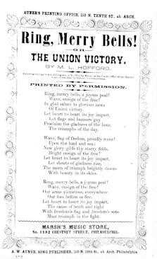 Ring merry bells! or The Union victory. A. W. Auner, Song Publisher, 110 St. ab. Arch, Philadelphia. [c. 1862]