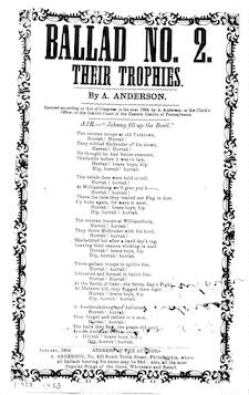 Ballad No. 2. Their trophies. By A. Anderson. Air: Johnny fill up the bowl ... A. Anderson, No. 420 South Tenth St. Philadelphia, 1864