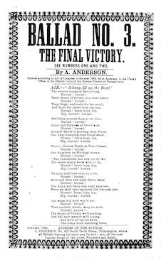 Ballad No. 3. The Final victory. By A. Anderson, No. 420 South Tenth street, Philadelphia, 1864
