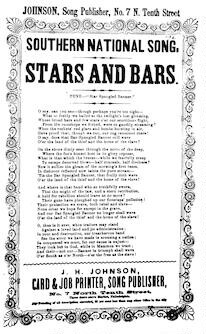 "Southern national song. Stars and bars. Tune-""Star spangled banner."" Johnson. Song Publisher, No. 7 N. Tenth Street, Philadelphia"